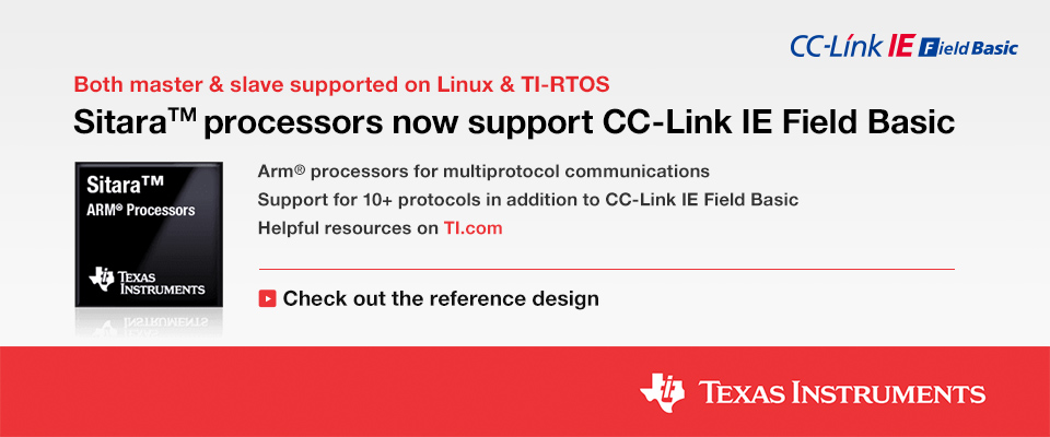 Both master & slave supported on Linux & TI-RTOS SitaraTM processors now support CC-Link IE Field Basic